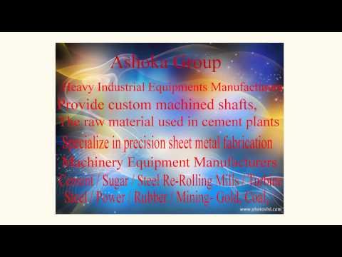 Heavy Industrial Equipment Manufacturers - Ashoka Group