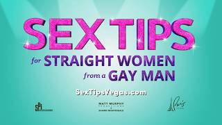 Sex Tips for Straight Women from a Gay Man - Paris Las Vegas