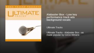 Alabaster Box - Low key performance track w/o background vocals