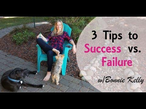 3 Tips to Success & Failure