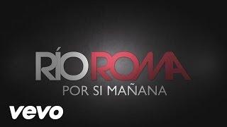 Río Roma - Por Si Mañana (Cover Audio)