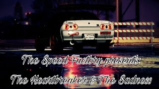 The Speed Factory presents: The Heartbreaker and The Sadness  (Need For Speed 2015)