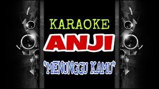 Anji - Menunggu Kamu (Karaoke Tanpa Vokal)