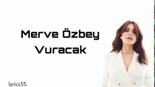 Merve Özbey - Vuracak | Lyric Video