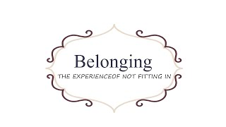 Drawing Back the Veil: Topic 1 On Belonging