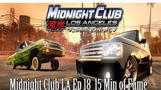 Midnight Club LA Ep 18 15 Mins Of Fame