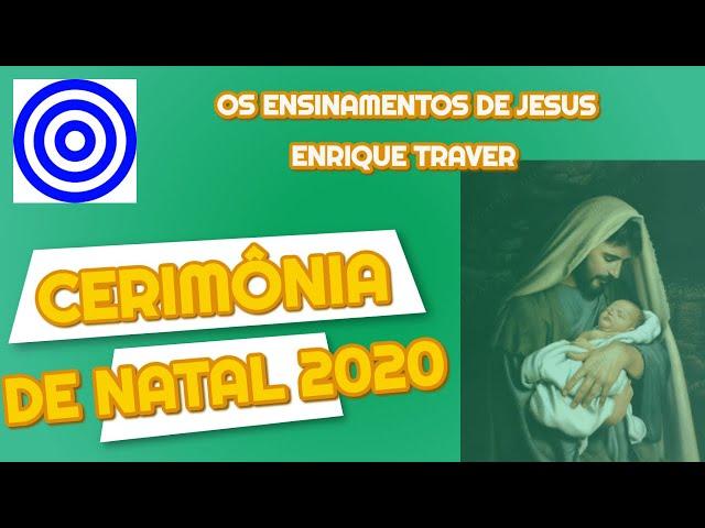 CERIMÔNIA DE NATAL 2020- Os Ensinamentos de Jesus