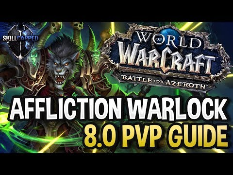 GET STARTED: Affliction Warlock Battle for Azeroth 8.0 PvP Guide