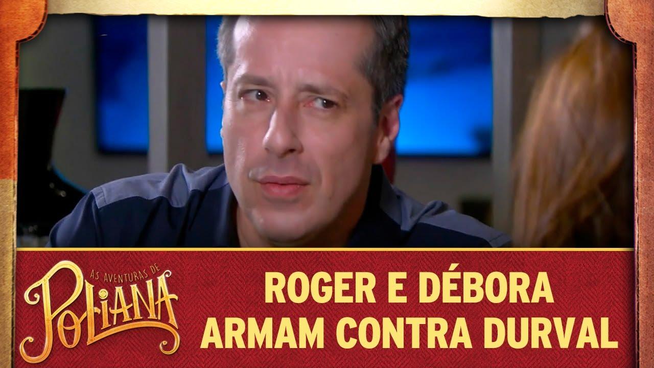 Roger e Débora armam contra Durval | As Aventuras de Poliana