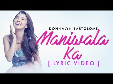 Donnalyn Bartolome — Maniwala Ka [Official Lyric Video]