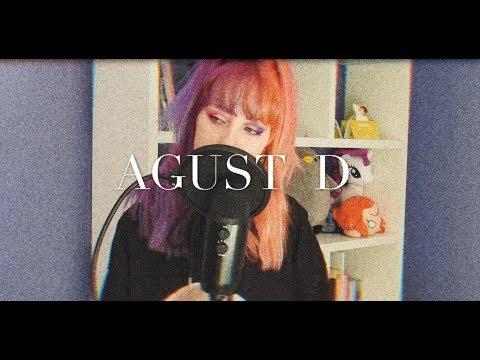 Agust D - Agust D [COVER by AL!E Alex]