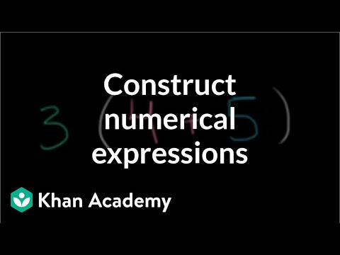Constructing numerical expressions | Applying mathematical reasoning | Pre-Algebra | Khan Academy