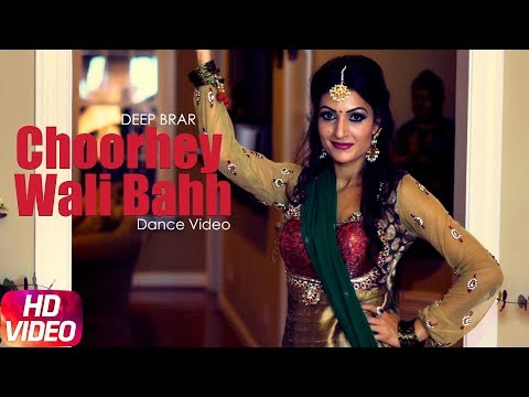 Choorhey Wali Bahh (Dance Video) | Mankirt Aulakh | Deep Brar | Parmish Verma | New Song 2018