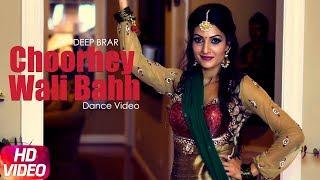 Choorhey Wali Bahh (Dance ) | Mankirt Aulakh | Deep Brar | Parmish Verma| New Song 2018