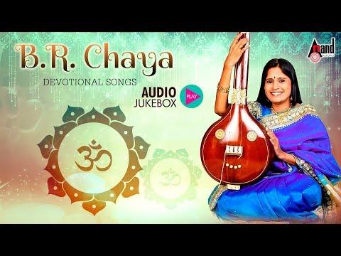 B.R.CHAYA | SELECTED Kannada Devotional Songs 2017 | ANAND AUDIO VIDEO Devotional