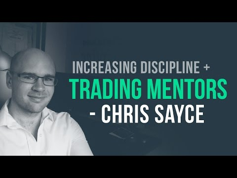 Trading Mentorship & Increasing Discipline w/ Chris Sayce (Trend Following Stocks)