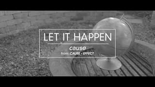 Let It Happen - Cause