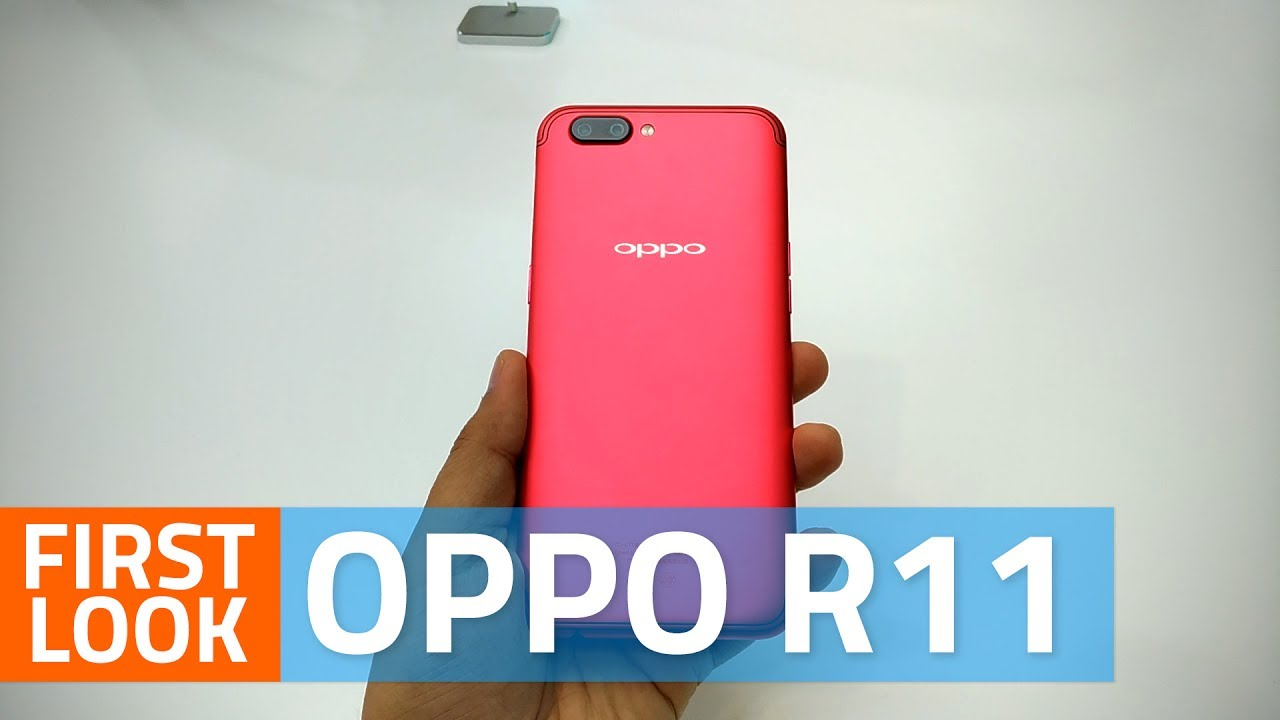 oppo r11 first look camera specifications and more youtube