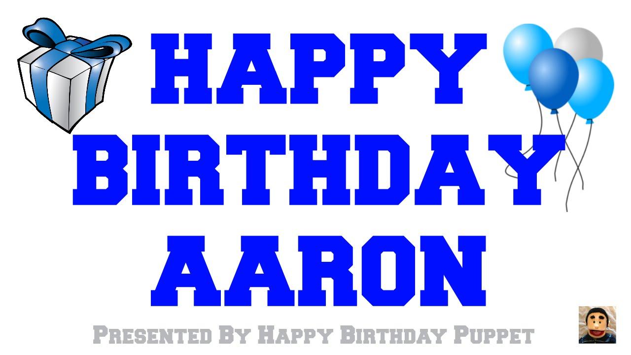 Happy Birthday Aaron Best Happy Birthday Song Ever Youtube