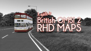 OMSI 2 | A Guide to British Right Hand Drive (RHD) Maps