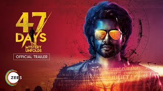 47 Days | Official Trailer | A ZEE5 Exclusive | Premieres 30th June on ZEE5