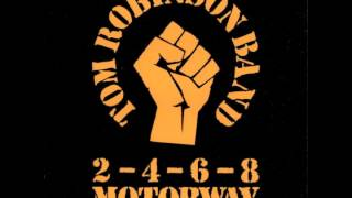 Tom Robinson Band - 2-4-6-8 Motorway