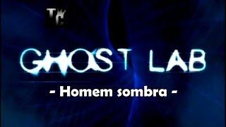 Download Video Ghost Lab - Homem sombra MP3 3GP MP4