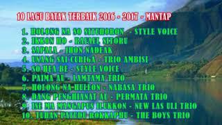 10 Lagu Batak terbaik  2016 - 2017, Mantap dan Keren....