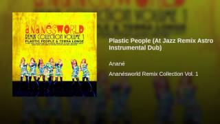Plastic People (At Jazz Remix Astro Instrumental Dub)