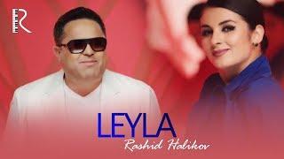 Rashid Holiqov - Leyla   Рашид Холиков - Лейла