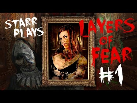 Starr Plays: Layers of Fear pt.1: Thin Layers