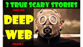 True Scary Deep Web Horror Stories Vol 2 | Midnight Fears