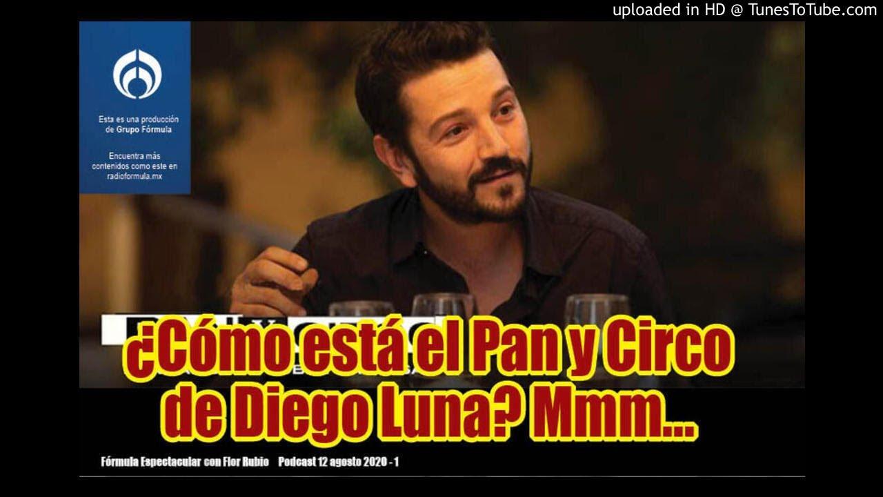 ¿Cómo está el Pan y Circo de Diego Luna? Mmm... F.E. con Flor Rubio. 12/8-1