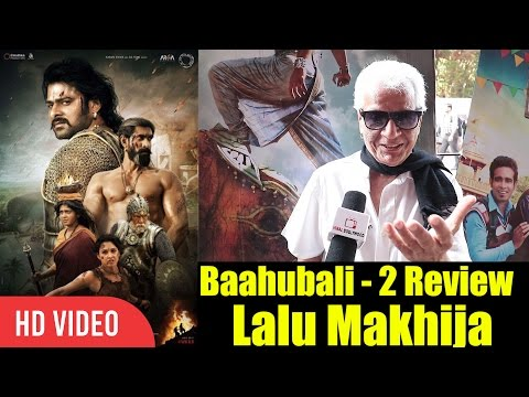 Lalu Makhija Expert Review On Baahubali 2 The Conclusion | A Must Watch Movie | Baahubali 2 Review