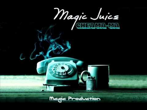 Magic Juice -  Cheama-ma