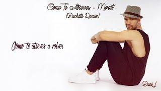Dani J - Como Te Atreves - Bachata Remix