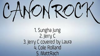 CANON ROCK - NONSTOP MUSIC 90\x27S BEST - Sungha Jung, Jerry C, Covered by Laura, Cole Rolland and Matt