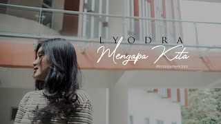 Download lagu Lyodra - Mengapa Kita #TerlanjurMencinta (UnOfficial Music Video)