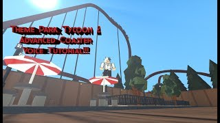 Roblox | Theme Park Tycoon 2 | Advanced Coasters | Voice Tutorial