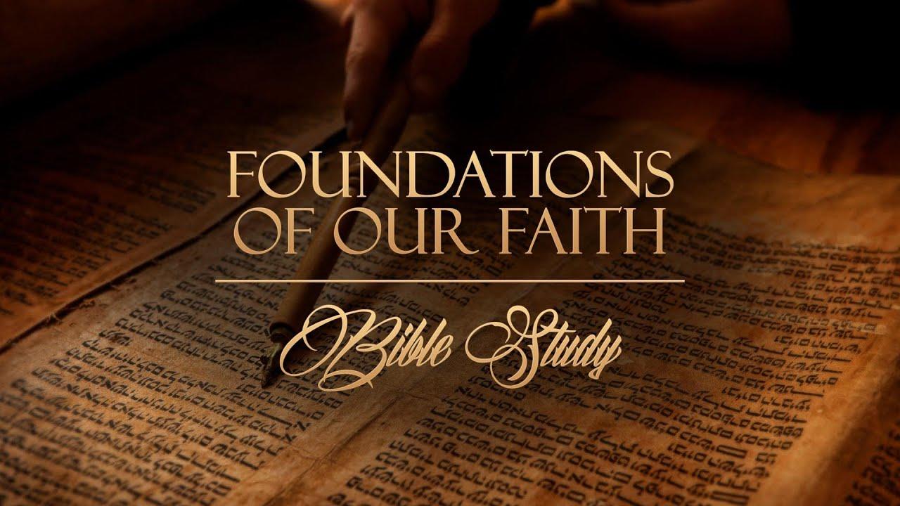 The Foundations of our Faith