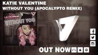 Baixar Katie Valentine - Without You (Apocalypto Remix)