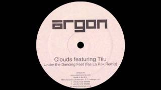 Clouds Featuring Tiiu - Under The Dancing Feet (Tes La Rok Remix)