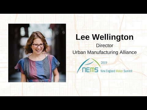 Lee Wellington - Keynote at the New England Maker Summit 2019