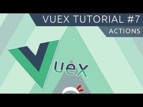 Vuex Tutorial #7 - Actions