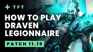 How To Play Draven/Legionnaire - Teamḟight Tactics Patch 11.19 Guide