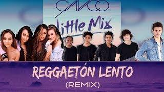 Little Mix y CNCO Juntos en Reggaetón Lento- Prendidísima Nueva Versión!!