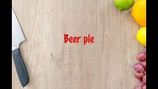 How to cook - Beer pie