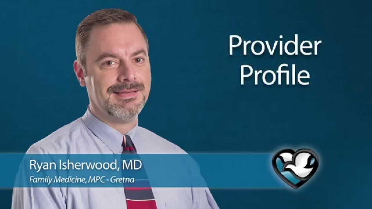 Ryan Isherwood, M D  | Methodist Physicians Clinic Gretna