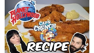 Planet Hollywood - Cap'n Crunch Chicken - Recipe