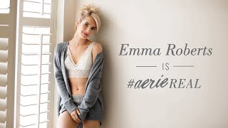 Emma Roberts is #AerieREAL